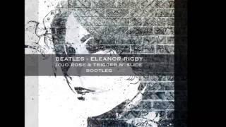Beatles - Eleanor Rigby (Jojo Rose & Trigger N