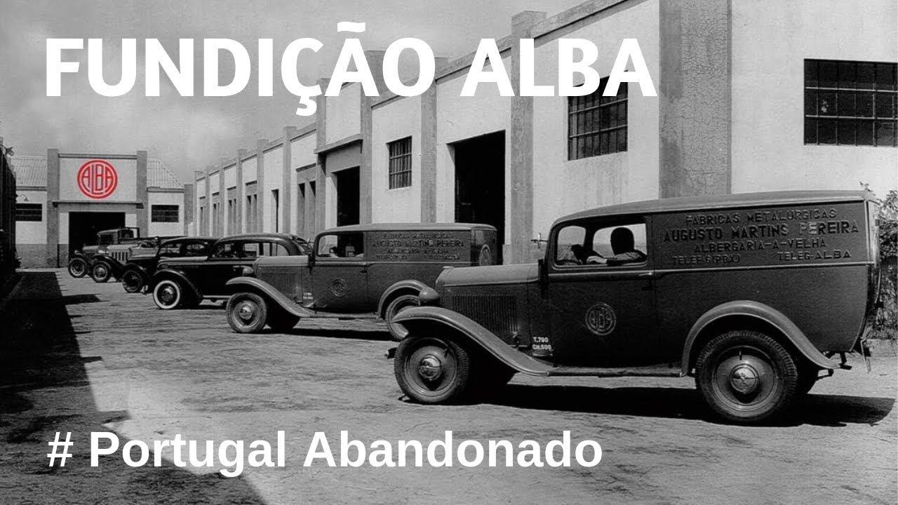 Portugal Abandonado - Fundição Alba