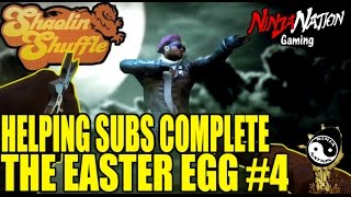 """SHAOLIN SHUFFLE"" HELPING SUBS COMPLETE THE EASTER EGG #4 
