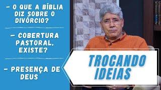 O QUE A BÍBLIA DIZ SOBRE O DIVÓRCIO? / COBERTURA PASTORAL, EXISTE? / PRESENÇA DE DEUS