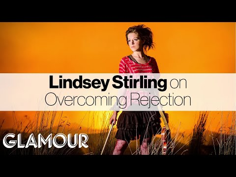Lindsey Stirling On How To Overcome Rejection