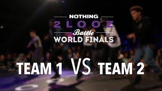 NOTHING2LOOZ WORLD FINALS 2016 - Team 1 VS Team 2