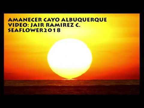 AMANECER CAYO ALBUQUERQUE