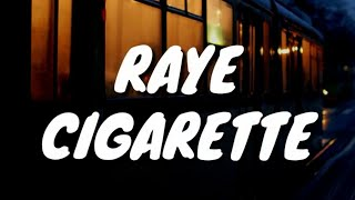 Play Cigarette (with RAYE & Stefflon Don)