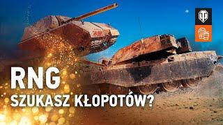 RNG. Szukasz kłopotów? [World of Tanks Polska]