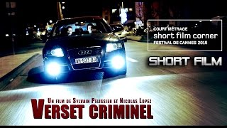 Short film  | VERSET CRIMINEL | Cannes short film corner 2015