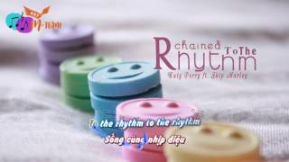 [Vietsub+Kara] Chained to the rhythm - Katy Perry ft Skip Marley