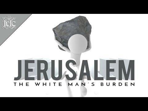 The Israelites: JERUSALEM, THE WHITE MAN'S BURDEN