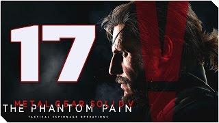METAL GEAR SOLID V THE PHANTOM PAIN | Cap 17 | 2 Misiones en plan PRO