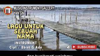 LAGU UNTUK SEBUAH NAMA INSTRUMENT