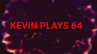 Intro para Kevin plays 64