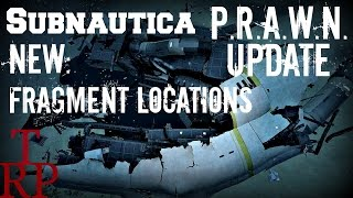 Subnautica: P.R.A.W.N. Update - Fragment Locations - Guide