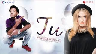 Oana Radu and Dr. Mako feat. Eli - Tu (Official Single)