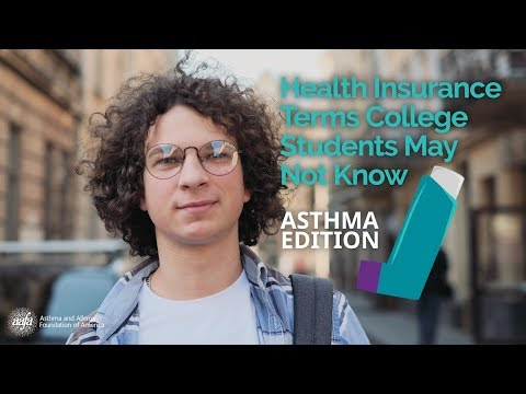 Health Insurance Terms College Students May Not Know - Asthma Edition