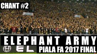 ELEPHANT ARMY Amazing Chant 2 Piala FA 2017 Final
