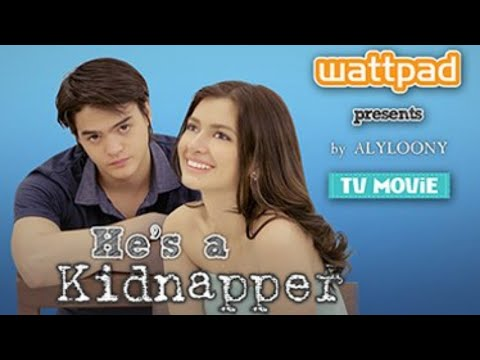 He's a Kidnapper (Wattpad Full Movie)
