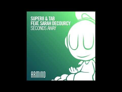 Super8 & Tab - Seconds Away (feat. Sarah DeCourcy)