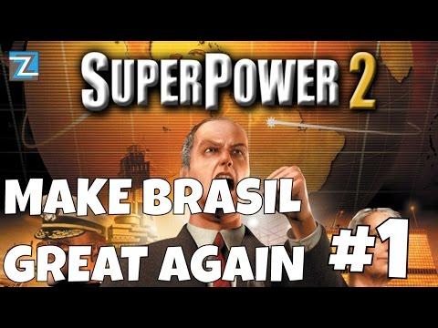 SUPERPOWER2 [1] MAKE BRASIL GREAT AGAIN!  PT-BR VAMOS JOGAR