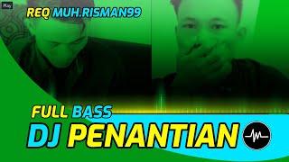 Dj Penantian Breakbeat Full Bass Req Risman Muh Risman99