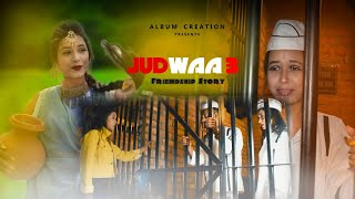 JUDWAA 3 | Best Friends Forever | Unexpected Twist | Friendship Story | Happy Friendship Day
