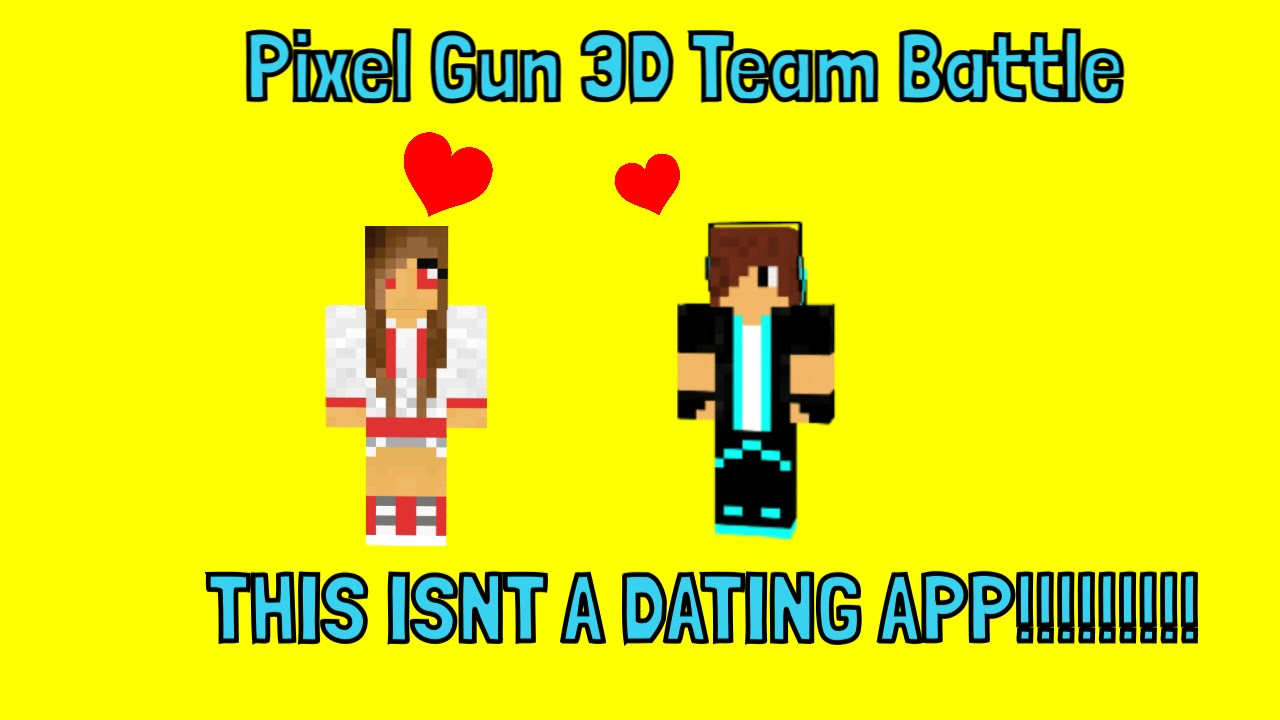Pixel Gun 3d Not A Dating App