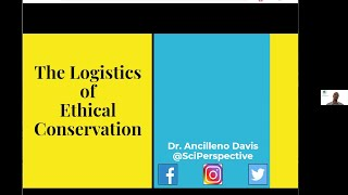 The Logistics of Ethical Conservation presented by Dr. Ancilleno Davis