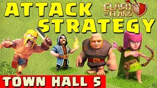 Clash of Clans BEST ATTACK STRATEGY Townhall Level 5 CoC TH5 Attack Strategies