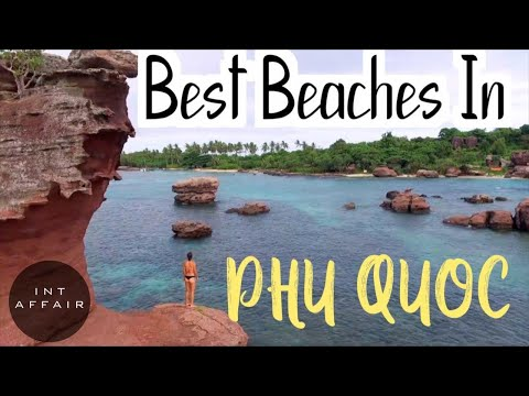 BEST BEACHES IN PHU QUOC VIETNAM WATCH BEFORE YOU GO