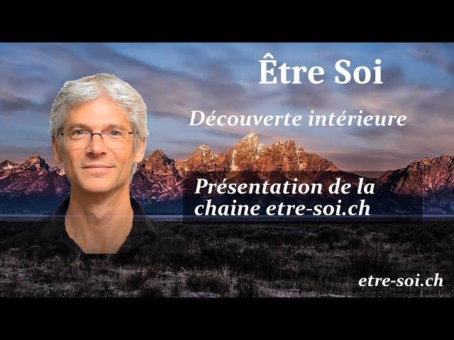 Présentation de la chaîne etre-soi.ch