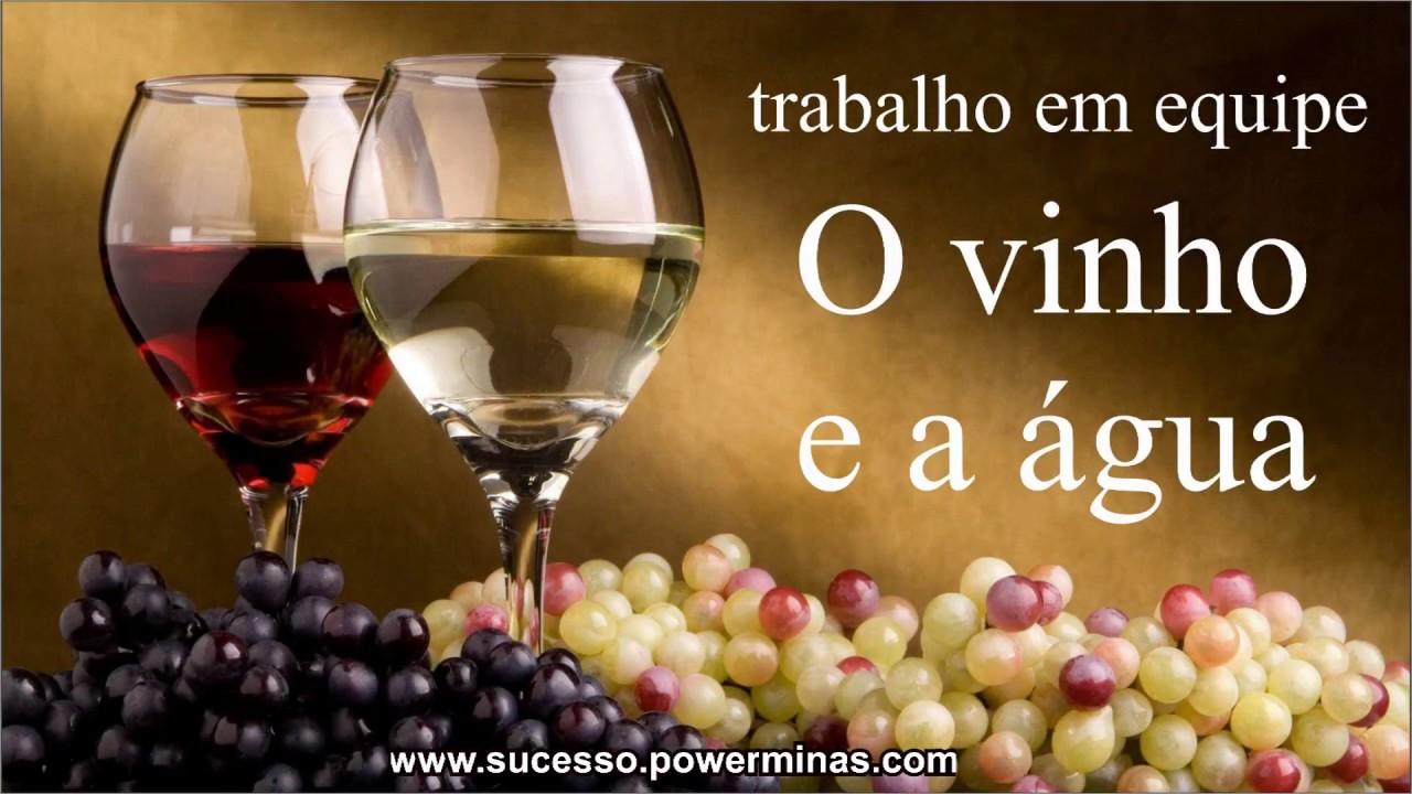 Texto Motivacional Sobre Trabalho Em Equipe O Vinho E A água