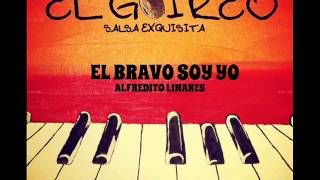 ALFREDITO LINARES - EL BRAVO SOY YO