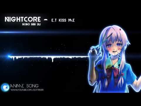 Nightcore - E.T  Kissme