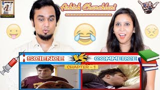 Science Vs Commerce ( Chapter 1 ) || Ashish Chanchlani || Indian Reaction