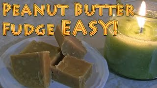 Peanut Butter Fudge EASY and Delicious