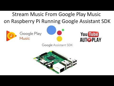 GassistPi Update -  Stream Music from Google Play Music and Autoplay  YouTube Streams