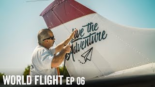 LIVE THE ADVENTURE PLANE! - World Flight Episode 6