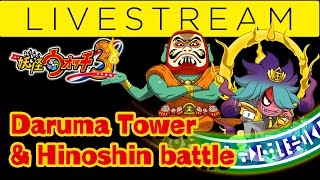 Yo-Kai Watch 3: Sukiyaki End Game Fights! Daruma Tower and Hinoshin Battles! LIVESTREAM