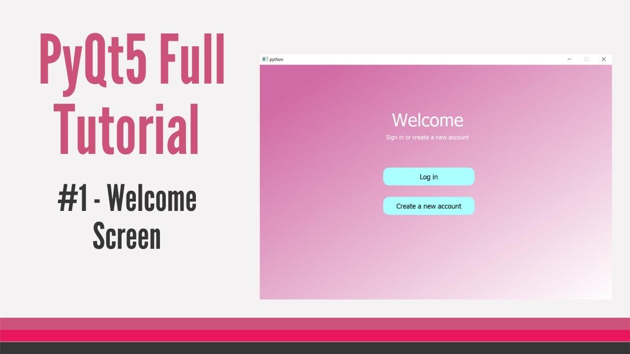 PyQt5 FULL Modern Gui Tutorial #1 - Welcome Screen [for beginners]