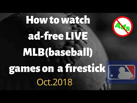 How To Watch Ad-free Live MLB On A Firestick 2018(baseball)