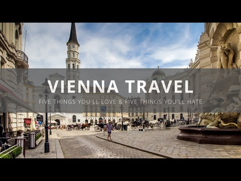 Vienna - Five Things to Love & Hate about Visiting Vienna, A