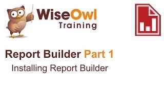 Report Builder 2016 Part 1 - Installing Report Builder