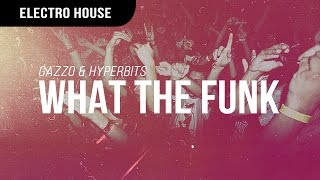 Gazzo & Hyperbits - What The Funk