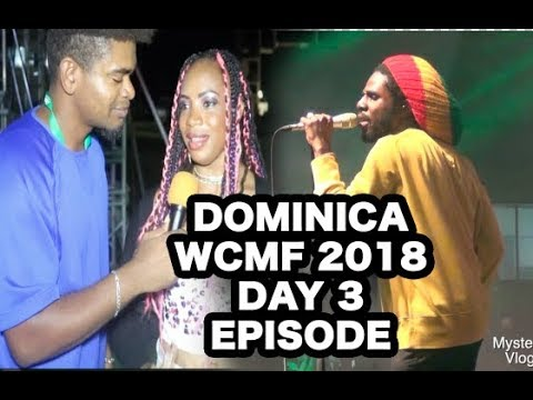 DAY 3 - DOMINICA WCMF 2018 EPISODE 🇩🇲 ✅