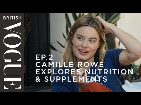 Camille Rowe Explores Nutrition & Supplements | S1, E2 | What on Earth is Wellness? | British Vogue