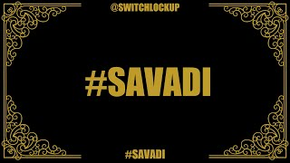 Switch Lock Up - Savadi (Official Lyrics Video)