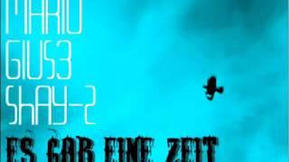 Mario | Gius3 | Shay-Z - Es Gab Eine Zeit (2011)