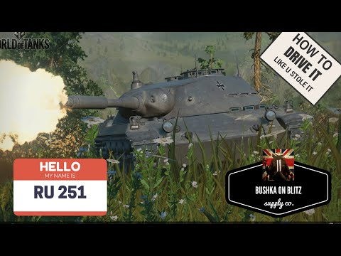 RU251 World Of Tanks Blitz How To Drive It Like You Stole it Bushka on Blitz