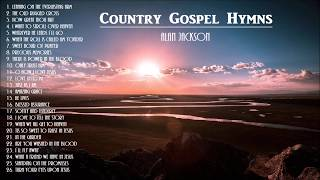Beautiful & Uplifting Gospel Hymns -AlanJackson- with Instrumental Hymns.