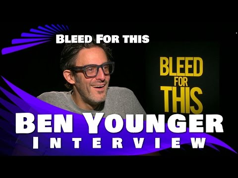 Ben Younger   BLEED FOR THIS