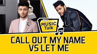 Video Call Out My Name Vs Let Me, Lagu Patah Hati The Weeknd & Zayn Malik? download MP3, 3GP, MP4, WEBM, AVI, FLV Agustus 2018